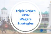 Triple Crown 2016: Using Wagers Strategies