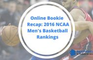Online Bookie Recap: 2016 NCAA Men's Basketball Rankings