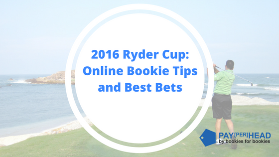 2016 Ryder Cup: Online Bookie Tips and Best Bets