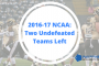 NCAA 2016-17: UNDEFEATED TEAMS MAY NOT MEET IN PLAYOFFS